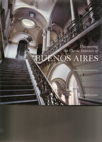Discovering the Classic Interiors of Buenos Aires