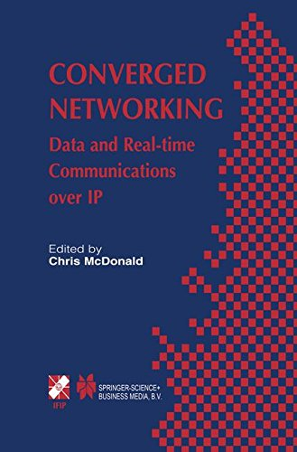Converged Networking: Data And Real-Time Communications Over Ip (IFIP Advances in Information and Communication Technology)