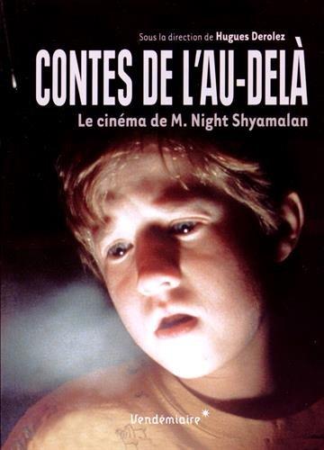 Contes de l'au-delà : le cinéma de M. Night Shyamalan