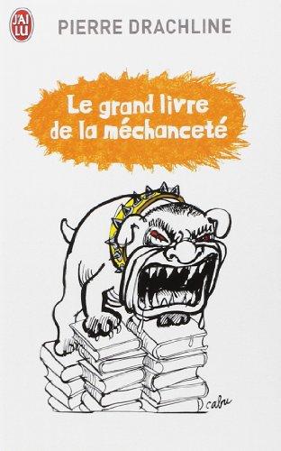 Le grand livre de la méchanceté par Pierre Drachline