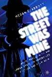 The Street Was Mine: White Masculinity in Hardboiled Fiction and Film Noir: White Masculinity and Urban Space in Hardboiled Fiction and Film Noir