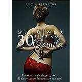 """Mais que 30 dias com Camila: Um olhar mais de perto no.. """"E eles viveram felizes para sempre."""" (Portuguese Edition)"""