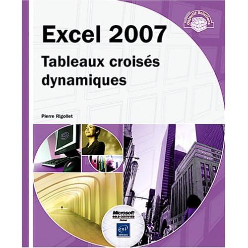 Excel 2007 - Tableaux croisés dynamiques