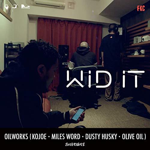 Wid It Feat. Kojoe, Miles Word, Dusty Husky, Olive Oil Husky Olive