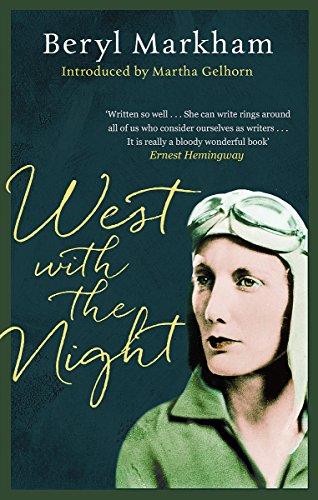 West With The Night (Virago Modern Classics) por Beryl Markham