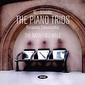 Mendelssohn - Piano Trios & Variations Concertantes
