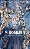 Im Sommer: Mit Aquarellen von Anselm Kiefer (Die Jahreszeiten-Bände, Band 4) - Karl Ove Knausgård
