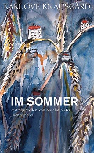 Jahrhunderts Aquarell (Im Sommer: Mit Aquarellen von Anselm Kiefer (Die Jahreszeiten-Bände 4))