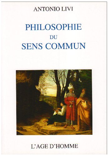 Philosophie du sens commun : logique aléthique de la science et de la foi par Antonio Livi