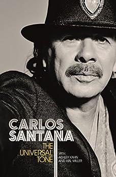 The Universal Tone (English Edition) von [Santana, Carlos, Kahn, Ashley, Miller, Hal]