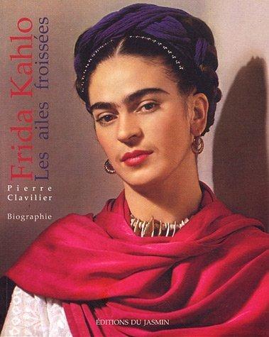 Frida Kahlo : les ailes froissées, Biographie suivie d'un entretien exclusif avec deux compagnons de Frida Kahlo : Rina Lazo et Arturo Garcia Bustos