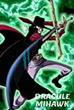 Dracule Mihawk: Journal: A 110 Page One Piece Themed Colorful Diary and Notebook, Best For Kids, For Teens and For Everyone  (6x9, 110 Pages)