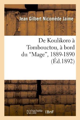 de Koulikoro a Tombouctou, a Bord Du Mage, 1889-1890 (Ed.1892) (Histoire) par Beuverand De La Loyere P., Jean Gilbert Nicomede Jaime
