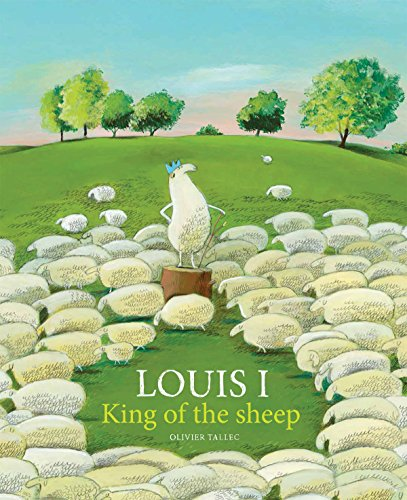 Louis I, King of the Sheep por Olivier Tallec