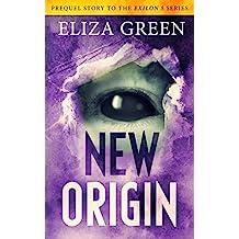 New Origin: A Dystopian Post Apocalyptic Novel (Prequel to the Exilon 5 Series Book 2)