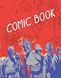 BLANK COMIC STRIP BOOK: Draw Your Own Comics | Multi-Template | Drawing Notebook For Adults | 8.5x11in Softcover | 100 Pages | Zombie