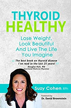 Thyroid Healthy: Lose Weight, Look Beautiful and Live the Life You Imagine (English Edition) par [Cohen, Suzy]