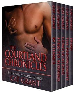 The Courtland Chronicles - The Complete Series (Boxed Set): Menage, billionaire, CEO, politician, erotic romance, complete series, box set (English Edition) par [Grant, Cat]