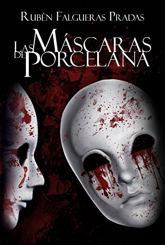 Las Máscaras de Porcelana