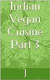 #8: Indian Vegan Cuisine Part 3
