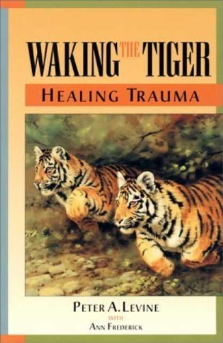 Waking the Tiger: Healing Trauma (English Edition)