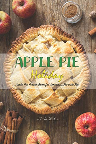 Apple Pie Holiday: Apple Pie Recipe Book for America's Favorite Pie - Holiday Cookie Pan