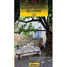 Maisons d'hôtes de charme France 2013 guide