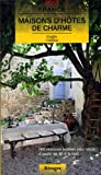 Landgasthäuser mit Charme in Frankreich 2013: Guide de charme des maisons dhôtes en France 2013. Bed and Breakfast auf