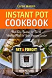 Instant Pot Recipes: Easy Pressure Cooker Guide for Fast Cooking. Set & Forget (Instant Pot, Electric Pressure Cooker, Dinner, Breakfast and Lunch)