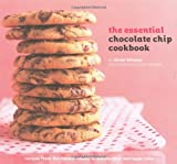Essential Chocolate Chip Cookbook: Recipes from the Classic Cooking to Mocha Chip Meringue Cake