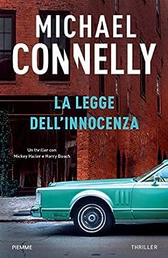 La legge dell'innocenza (I thriller con Harry Bosch e Mickey Haller)