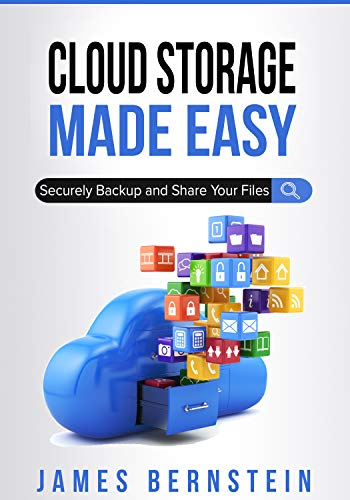 Cloud Storage Made Easy: Securely Backup and Share Your Files (Computers Made Easy Book 5) (English Edition)