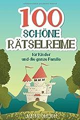 100 schöne Rätselreime: für Kinder und die ganze Familie Taschenbuch