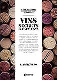 Els vins secrets a Catalunya (Sensacions)