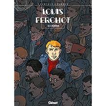 Louis Ferchot - Tome 08 : Le Déserteur