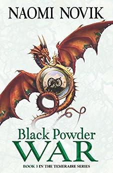 Black Powder War (The Temeraire Series, Book 3) by [Novik, Naomi]