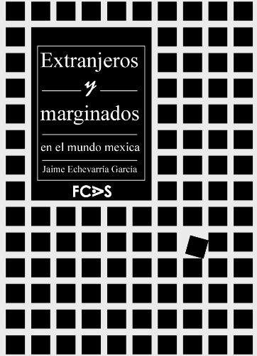 Extranjeros y marginados en el mundo mexica (El otro nº 1) por Jaime Echeverría García