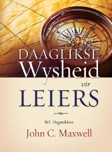 Daaglikse wysheid vir leiers: 365 Dagstukkies vir leiers (Afrikaans Edition)