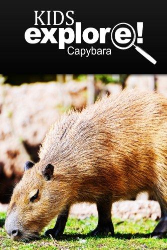 Capybara - Kids Explore: Animal books nonfiction - books ages 5-6