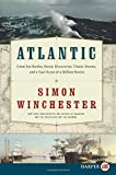 Atlantic: Great Sea Battles, Heroic Discoveries, Titanic Storms, and a Vast Ocean of a Million Stories by Author and Historian Simon Winchester (2010-11-23)