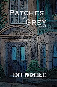 Patches of Grey (English Edition) von [Pickering Jr., Roy L.]