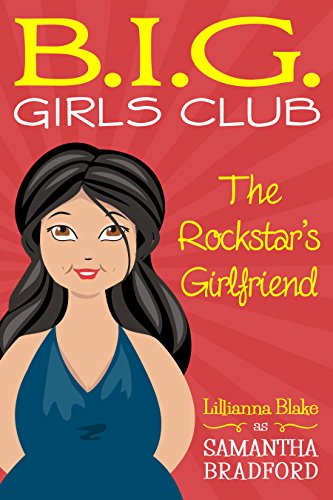 The Rockstar's Girlfriend (B.I.G. Girls Club, Book 1)