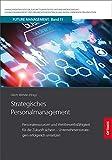 Strategisches Personalmanagement: Personalressourcen und Wettbewerbsfähigkeit für die Zukunft sichern – Unternehmensstrategien erfolgreich umsetzen in der lernenden Organisation