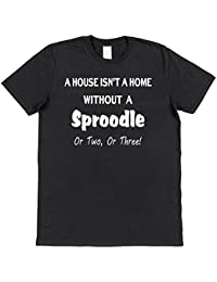 Click My Clobber Mens, T-Shirt, A House is Not A Home Without A Sproodle Or Two Or Three!