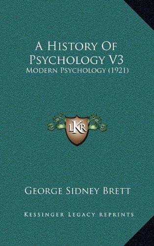 A History of Psychology V3: Modern Psychology (1921)