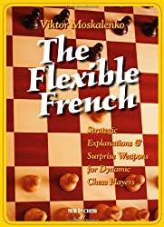 Flexible French: 10 Surprise Weapons for Dynamic Chess Players