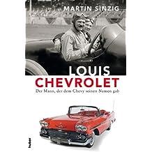 Louis Chevrolet: Der Mann, der dem Chevy seinen Namen gab