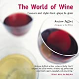 The World of Wine: Flavours and Styles from Grape to Glass