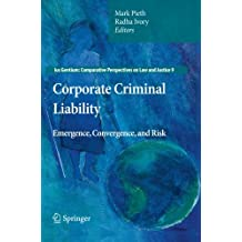 Corporate Criminal Liability: Emergence, Convergence, and Risk