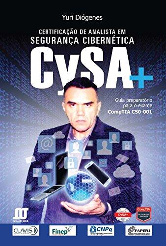 Certificação de analista em segurança cibernética (CySA+): Guia preparatório para o exame COMPTIA CS0-001 (Portuguese Edition) por Yuri Diógenes